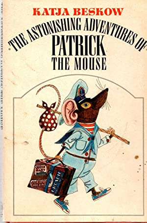 The Astonishing Adventures of Patrick the Mouse: Beskkow, Katja