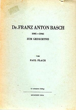 Franz Anton Basch Zum Gedachtnis 1901 - 1946: Flach, Paul