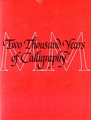 Two Thousand Years of Calligraphy A Three-Part: Miner, Dorothy E.;