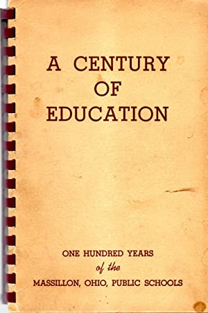 A Century of Education One Hundred Years of the Massillon, Ohio, Public Schools: Richmeimer, Mary ...