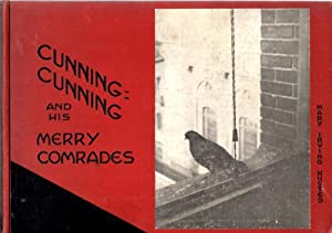 Cunning-Cunning and His Merry Comrades: Husted, Mary Irving