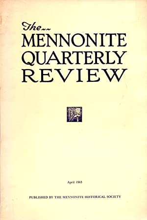 The Mennonite Quarterly Review April 1963: Hershberger, Guy F.