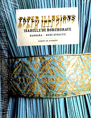 Paper Illusions: The Art of Isabelle De Borchgrave: Stoeltie, Barbara and Rene