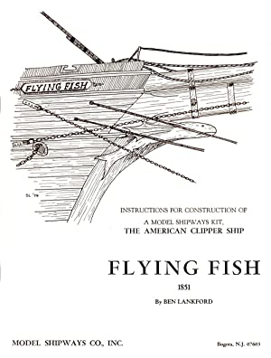 Flying Fish Instructions for Construction A Model: Lankford, Ben