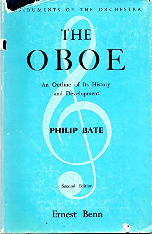 The Oboe An Outline of Its History and Development: Bate, Philip