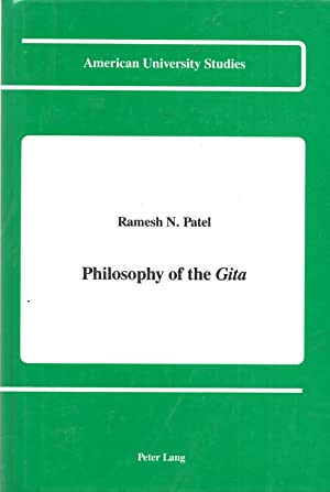 Philosophy of the Gita: Patel, Ramesh N.