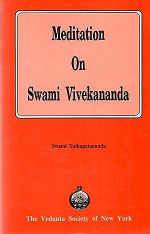 Meditation on Swami Vivekananda: Tathagatananda, Swami