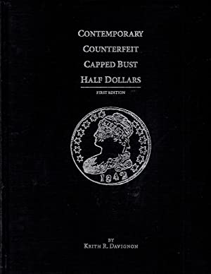 Contemporary Counterfeit Capped Bust Half Dollars: Davignon, Keith R.