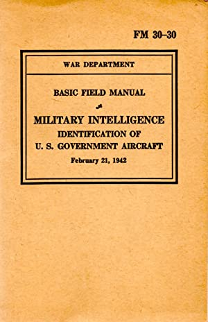 Basic Field Manual Military Intelligence Identification of U. S. Government Aircraft: Author ...