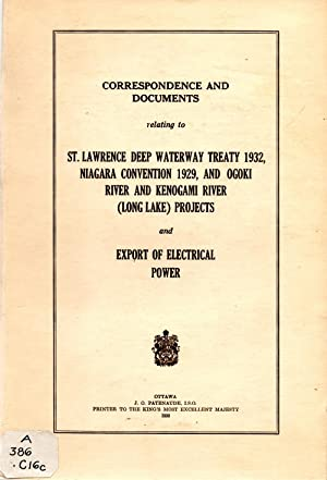 Correspondence and Documents Relating to St. Lawrence Deep Waterway Treaty 1932, Niagara Convention...