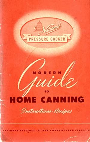 Modern Guide to Home Canning Instructions Recipes: Author Unknown