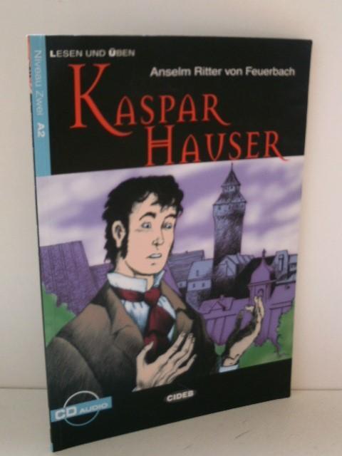 Lesen und Uben: Kaspar Hauser + CD (Lesen Und Uben, Niveau Zwei)