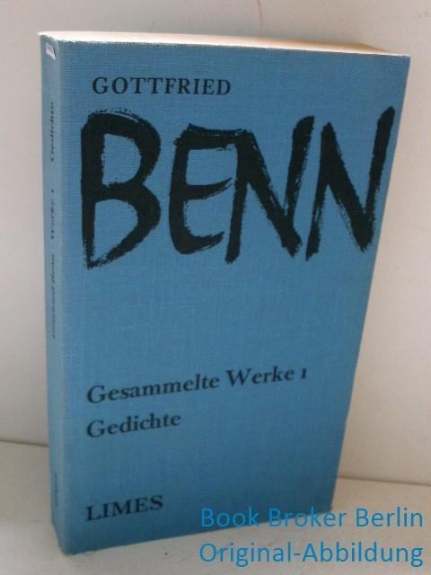 Gesammelte Werke. Bd. 1. Gedichte: Benn, Gottfried: