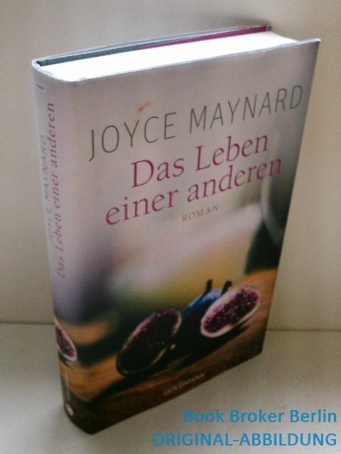Das Leben einer anderen: Roman - Maynard, Joyce