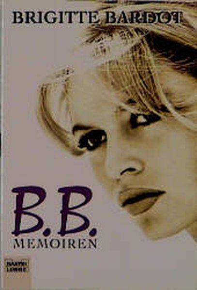 B B Memoiren Von Brigitte Bardot Zvab