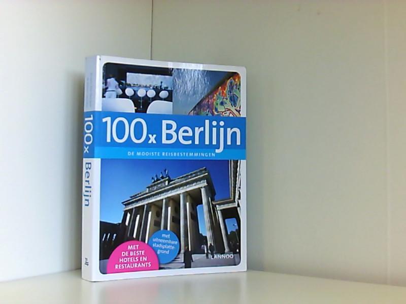 100 x Berlijn : de mooiste reisbestemmingen / Erwin De Decker & Peter Jacobs - De Decker, Erwin