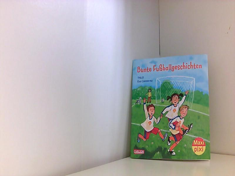Maxi-Pixi Nr. 152: Bunte Fußballgeschichten: Czerwenka, Eva und