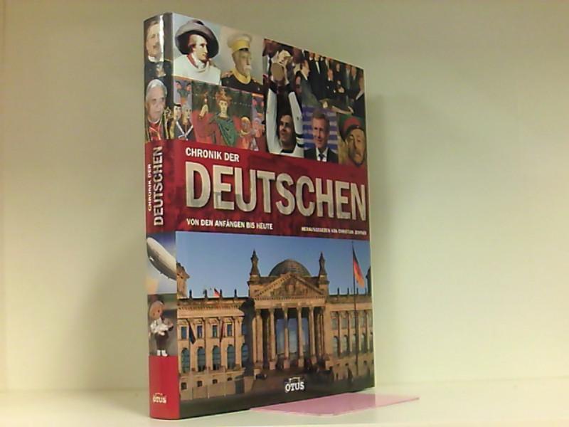 Chronik der Deutschen: Von den Anfängen bis heute - Zentner, Christian