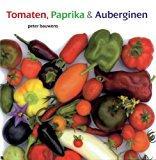 Tomaten, Paprika & Auberginen - Bauwens, Peter