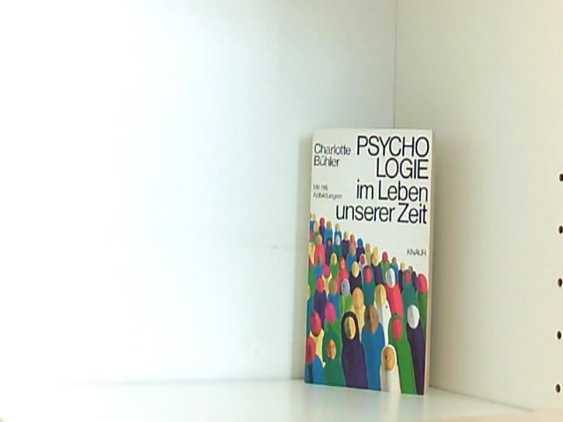 Charlotte Bühler: Psychologie im Leben unserer Zeit - Bühler, Charlotte