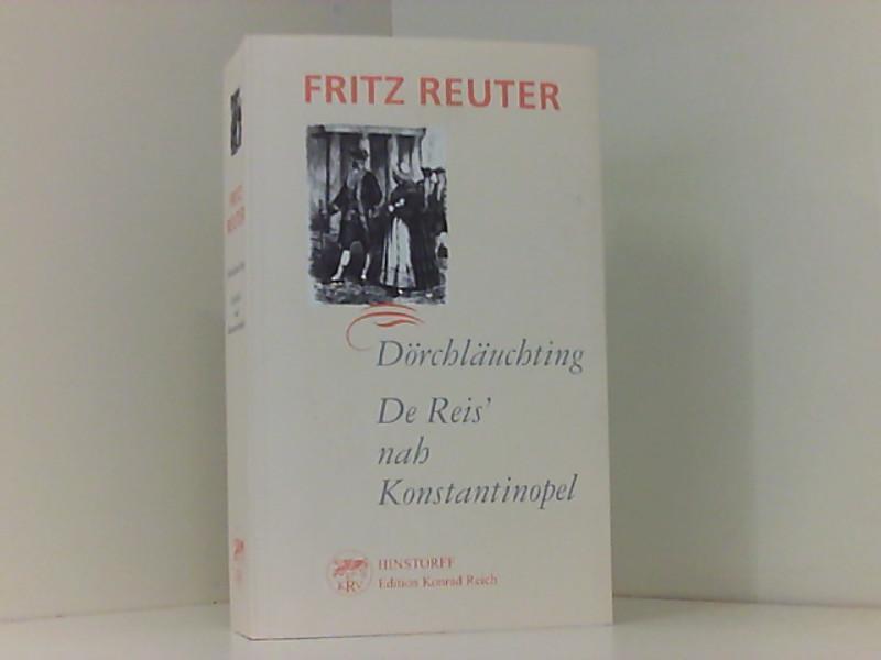 Dörchläuchting: De meckelnbörgschen Montecci un Capuletti oder De Reis' nah Konstantinopel - Reuter, Fritz