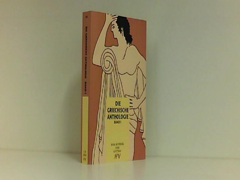 Die griechische Anthologie Teil: Bd. 1., Buch I - VI / Aufbau-Taschenbücher ; 88 : Bibliothek der Antike