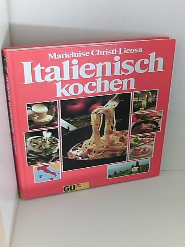 Italienisch kochen von christl licosa zvab for Kochen italienisch