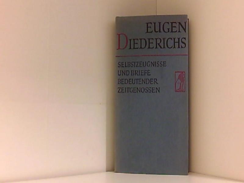 Selbstzeugnisse und Briefe von Zeitgenossen. Mit einer: Diederichs, Eugen:
