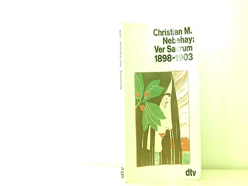 Ver Sacrum 1898-1903.: M. Nebehay, Christian: