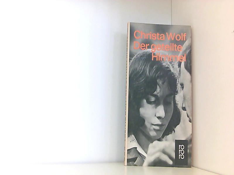 Der geteilte Himmel: Wolf, Christa: