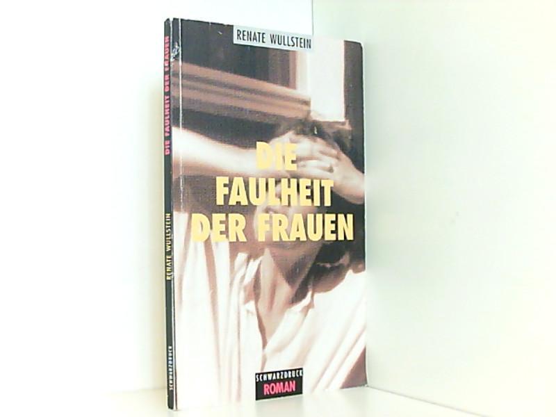 Die Faulheit Der Frauen: Wullstein, Renate: