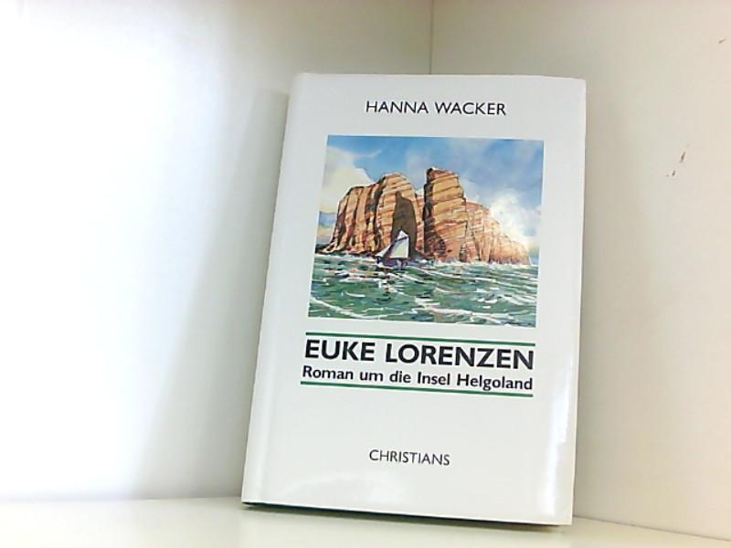 Euke Lorenzen : Roman um d. Insel Helgoland.