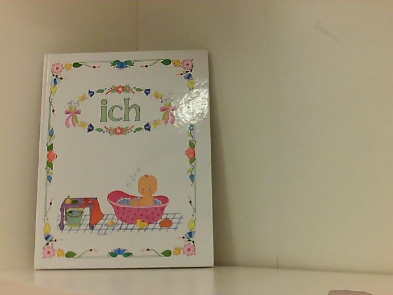 Ich: Babys erstes Foto- und Tagebuch - Brahmst-Wendelken, Claudia und E A Echtermann