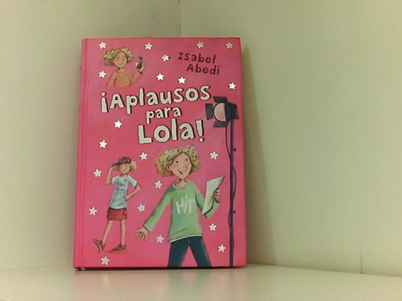 Aplausos para Lola! (Escalera de lectura) - Abedi, Isabel