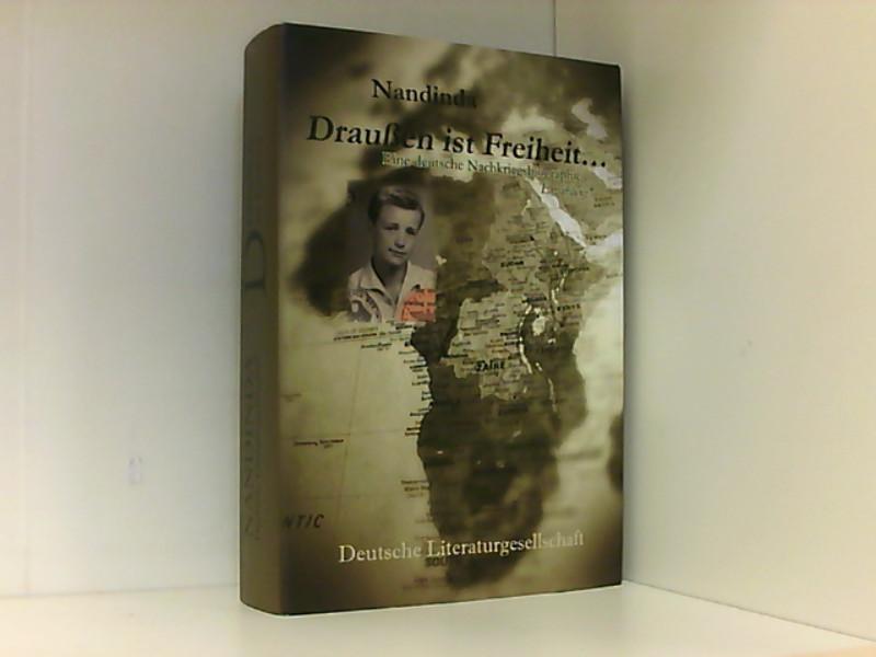 Draußen ist Freiheit: Eine deutsche Nachkriegsbiographie - Nandinda