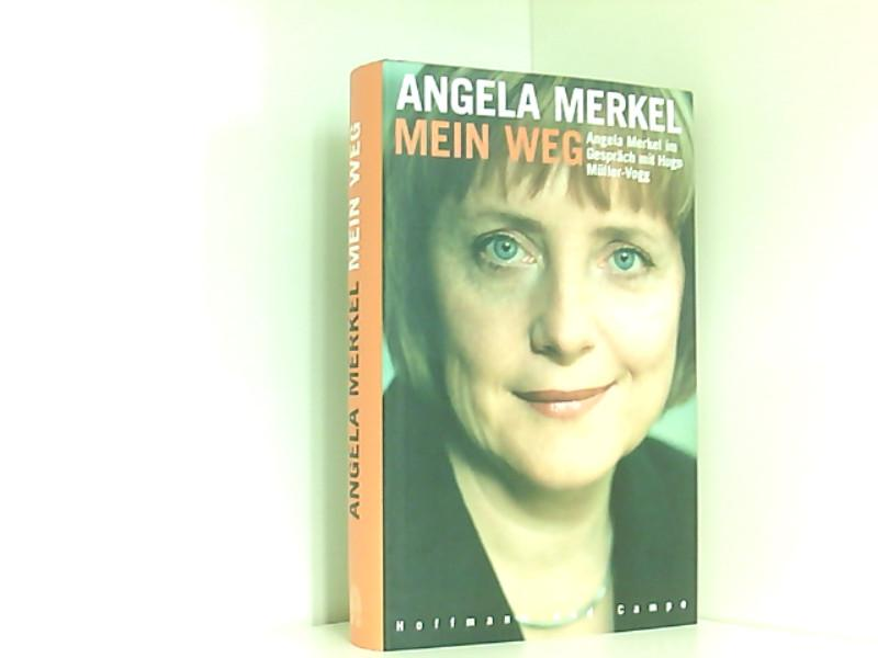 Angela Merkel - Mein Weg - Müller-Vogg, Hugo und Angela Merkel