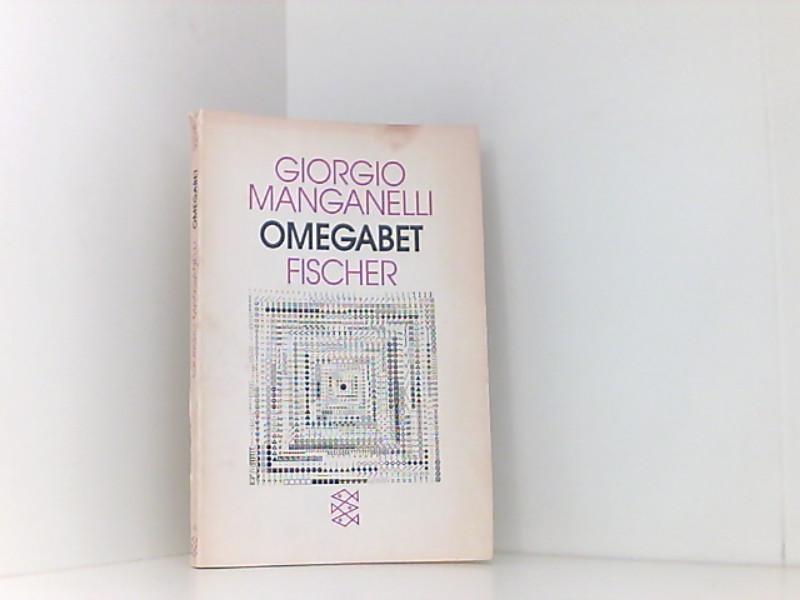 Omegabet - Manganelli, Giorgio, Hans J Fröhlich und Iris Schnebel-Kaschnitz