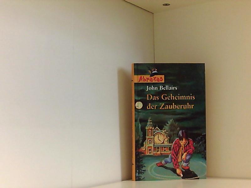 John Bellairs: Das Geheimnis der Zauberuhr: Bellairs, John: