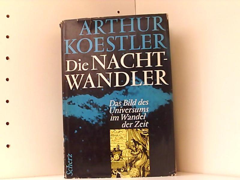 Die Nachtwandler. Das Bild des Universums im: Koestler, Arthur und