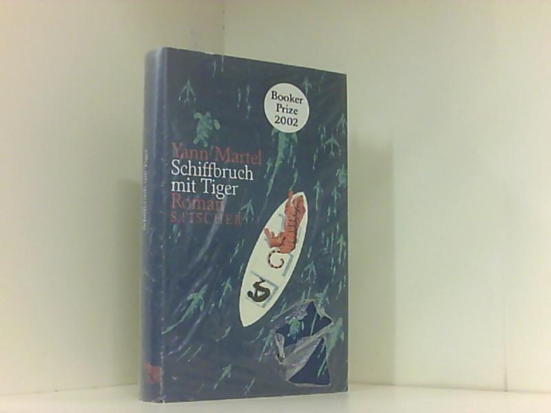 Schiffbruch mit Tiger: Roman Roman: Yann, Martel, Allie