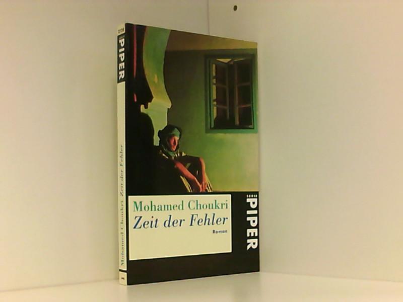 Zeit der Fehler Roman - Choukri, Mohamed und Doris Kilias