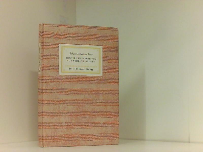 Sonaten und Partiten für Violine allein (Insel-Bücherei): Johann Sebastian, Bach,