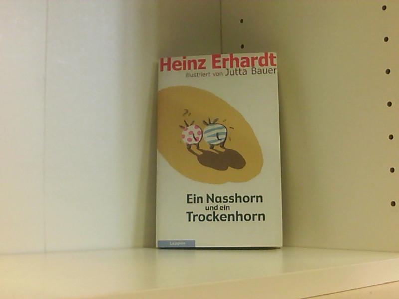 Ein Nasshorn und ein Trockenhorn: Erhardt, Heinz und