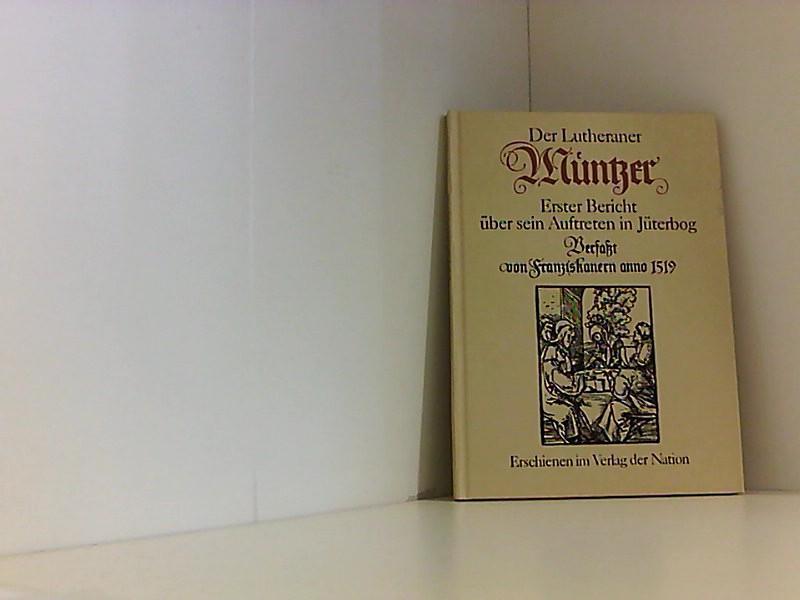 Der Lutheraner Müntzer: Erster Bericht über sein: Gerhard, Brendler: