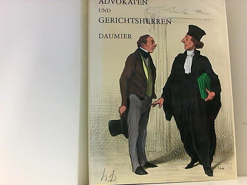 Advokaten und Gerichtsherren. Bilderläuterungen in deutscher und französischer Sprache - Daumier, Honore und Julien. Cain
