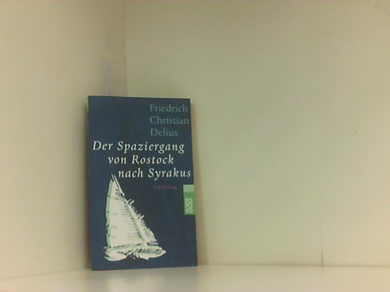 Der Spaziergang von Rostock nach Syrakus: Erzählung - Delius Friedrich, Christian
