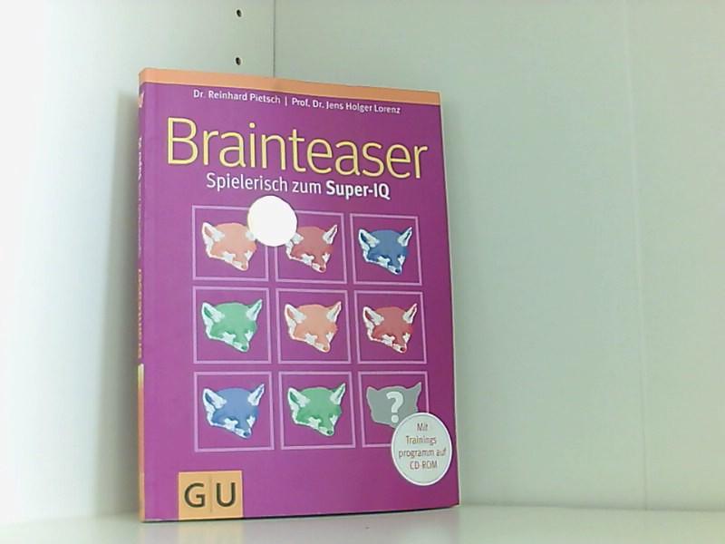 Brainteaser: Spielerisch zum Super-IQ - Pietsch, Reinhard und Holger Lorenz Jens