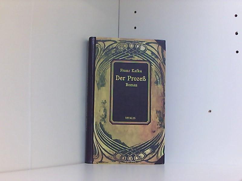 Der Prozeß: Ein Roman: Kafka, Franz: