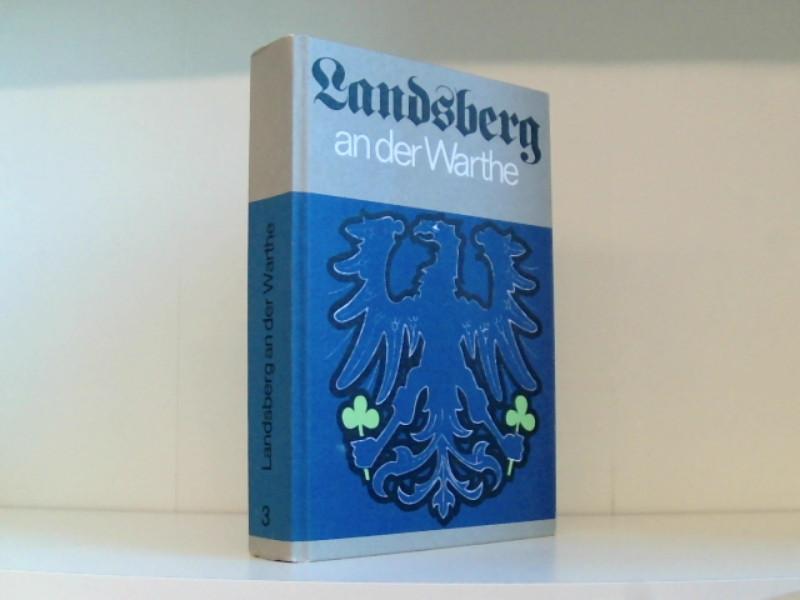 Landsberg an der Warthe 1257 - 1945: Hans, Beske, Handke
