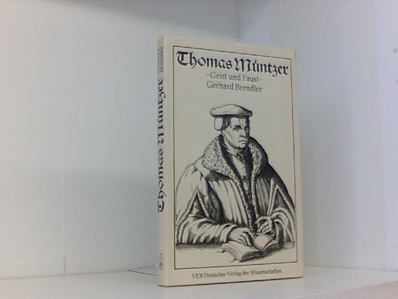 Thomas Müntzer: Geist und Faust: Brendler, Gerhard: